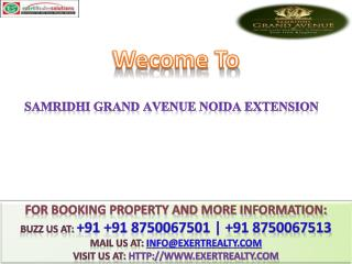 Samridhi Grand Avenue @@  91 8750067501 ## Buy 2, 3 BHK Apt
