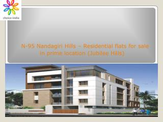 N-95 Nandagiri Hills  - Residential flats for sale in prime