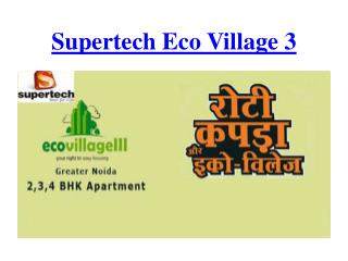 Supertech Eco Village 3:-9650127127