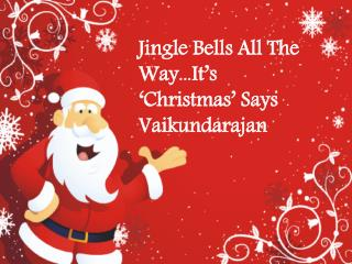 Jingle Bells All The Way...It's 'Christmas' Says Vaikundaraj