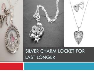 Silver charm locket for last longer