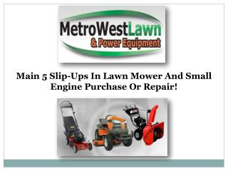 Main 5 Slip-Ups In Lawn Mower And Small Engine Purchase Or R