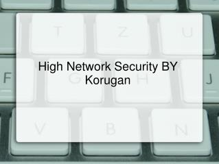 Korugan Unified Threat Management | Endpoint Security | C