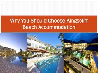 Why You Should Choose Kingscliff Beach Accommodation