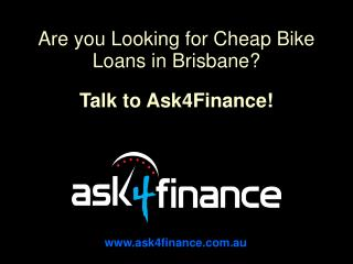 Are you Looking for Cheap Bike Loans in Brisbane?