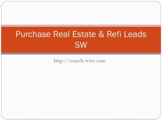 Purchase Real Estate & Refi Leads - Search-Wire