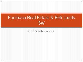Purchase Real Estate & Refi Leads - Search-Wire