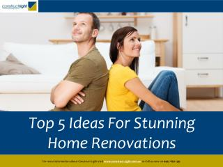 Top 5 Ideas For Stunning Home Renovations