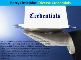 Barry Littlejohn: Diverse Credentials
