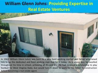 William Glenn Johns: Providing Expertise in Real Estate Ventures