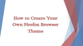 How to create your own Firefox theme