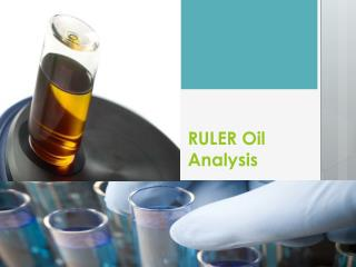Ruler oil analysis