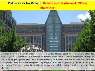 Deborah Cohn Patent - Patent and Trademark Office Examiner