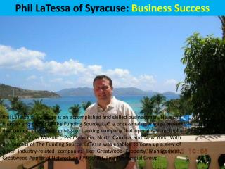 Phil LaTessa of Syracuse: Business Success