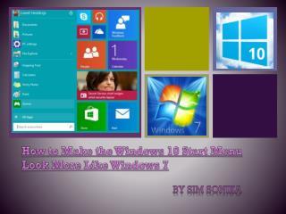 How to make the windows 10 start menu look more like window