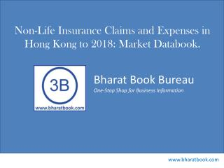 Non-Life Insurance Claims and Expenses in Hong Kong to 2018: Market Databook.