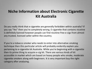 Niche Information about Electronic Cigarette Kit Australia