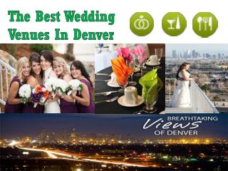 The Best Wedding Venues In Denver