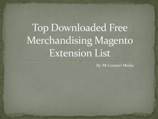 Top Magento Merchandising Extension List helps you to Develo