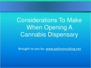 Considerations To Make When Opening A Cannabis Dispensary