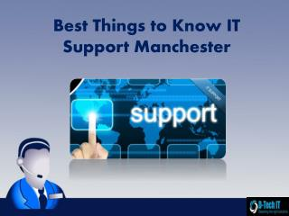Best Things to know IT Support Manchester