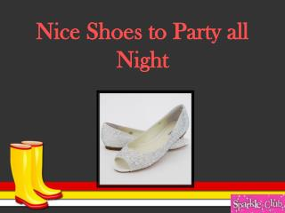 Nice Shoes to Party all Night