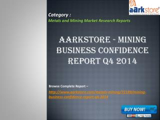 Aarkstore - Mining Business Confidence Report Q4 2014