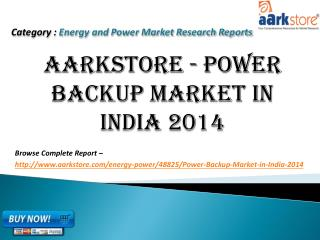 Aarkstore - Power Backup Market in India 2014
