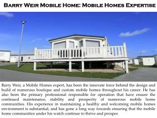 Barry Weir Mobile Home: Mobile Homes Expertise