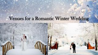Venues For a Romantic Winter Wedding