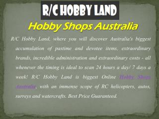 Know About the Modern Hobby Tools Shop in Australia