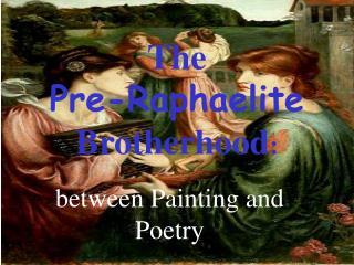 The  Pre-Raphaelite Brotherhood: