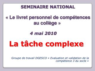 Groupe de travail DGESCO   Evaluation et validation de la comp tence 3 du socle