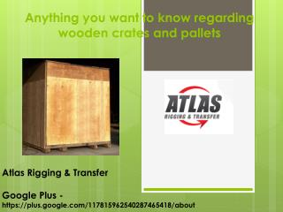 Choosing the best of wooden crates and pallets for shipping;