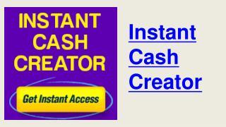 Instant Cash Creator