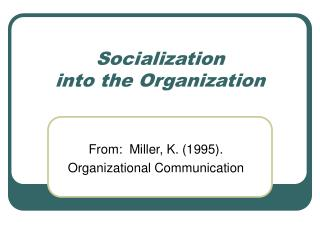 Socialization into the Organization