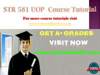 STR 581 Course Tutorial / tutorialoutlet