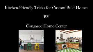 Kitchen Friendly Tricks for Custom Built Homes
