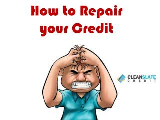 How to Repair Your Credit
