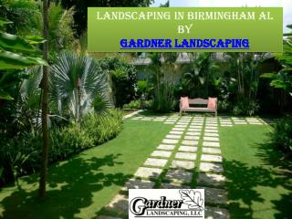 Gardner Landscaping Llc - Landscaping in Birmingham Al