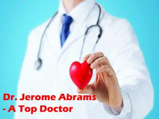 Dr. Jerome Abrams - A Top Doctor Who Cares