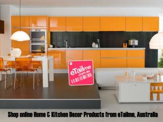 Shop online Home & Kitchen Decor Products from eTailme, Aust