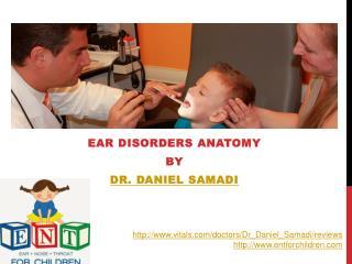 Dr Daniel Samadi - Ear Disorders Anatomy