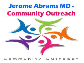 Jerome Abrams MD - Community Outreach