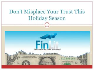 Don't Misplace Your Trust This Holiday Season