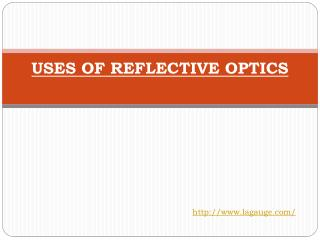 USES OF REFLECTIVE OPTICS