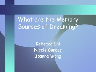 What are the Memory Sources of Dreaming