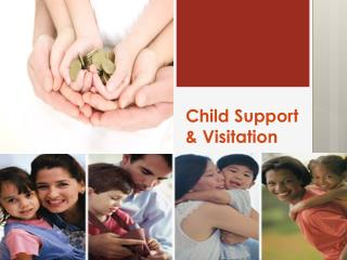 Child Support & Visitation