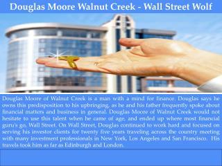 Douglas Moore Walnut Creek - Wall Street Wolf