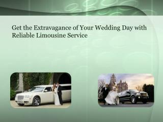 Get the Extravagance of Your Wedding Day with Reliable Limou